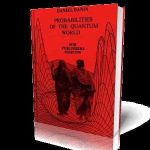 Probabilities of the Quantum World