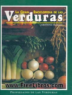 La gran enciclopedia de las verduras – Christine Ingram