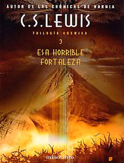 C. S. Lewis – Esa Horrible Fortaleza