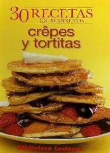 30 Recetas en 30 minutos: Crêpes y Tortillas