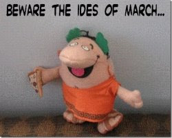'Beware the ides of March '