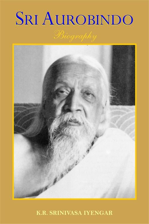 Sri Aurobindo - A Biography