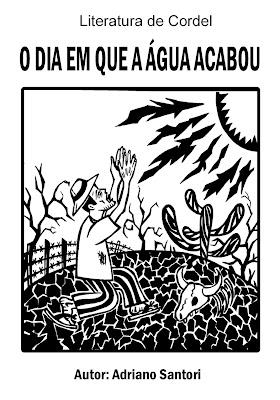 Literatura De Cordel Adriano Santori O Dia Em Que A Agua Acabou