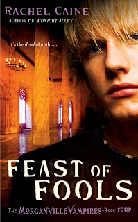Feast of Fools (Morganville Vampires, Book 4) by Rachel Caine