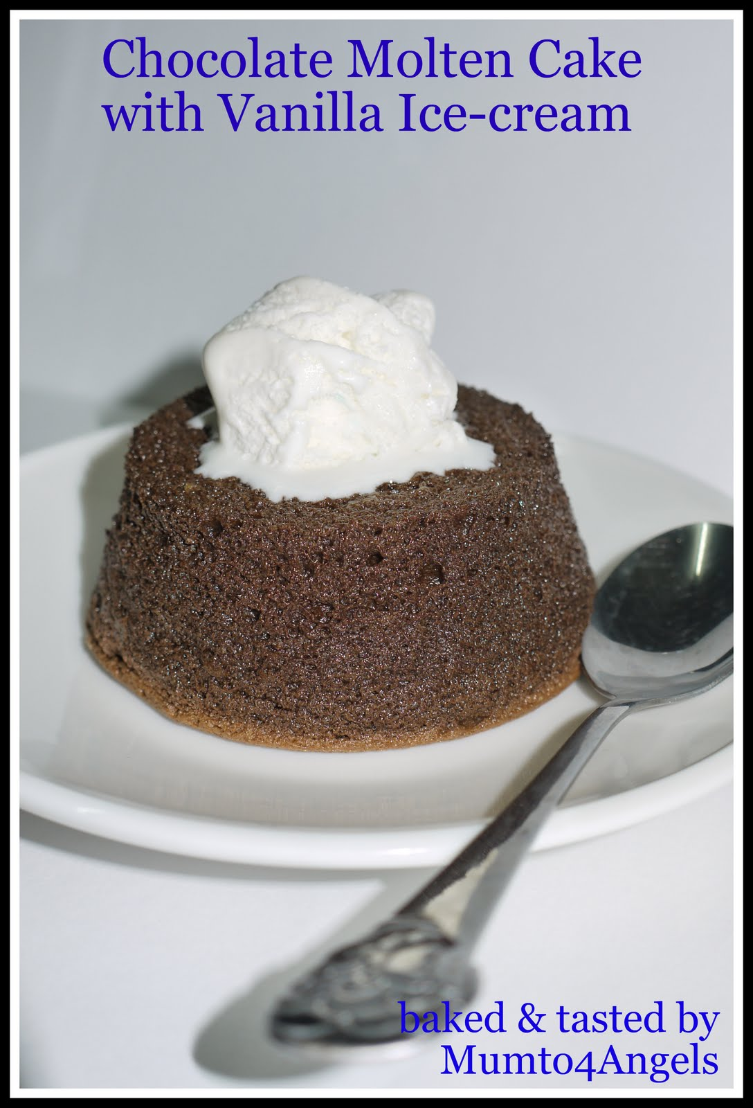 Mum to 4 Angels: Chocolate Molten Cake with Vanilla Ice-cream