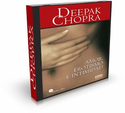 AMOR, EROTISMO E INTIMIDAD, Deepak Chopra [ Audiolibro ] – A través de la Espiritualidad es posible vivir cada día con profundidad, romance y pasión