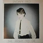 Snowy Red - The Right to Die