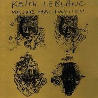 Keith LeBlanc - Major Malfunction