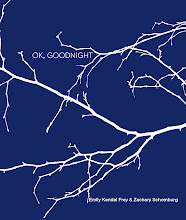 OK, GOODNIGHT (chapbook collaboration w/ Emily Kendal Frey