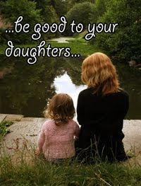 Be Good To Your Daughters