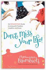 Don't Miss Your Life l Charlene Ann Baumbich