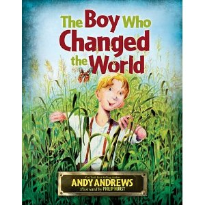Boy Who Changed the World: Andy Andrews