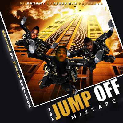 front+copy+NEW DJ KNIGHT OF THE FLEET DJS THE JUMP OFF MIXTAPE HOSTED BY GEEZY HAMILTON