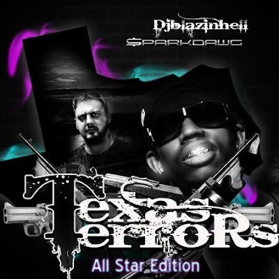 texasterror+copy Dj Blazinhell & SparkDawg presents : Texas Terrors / AllStar Edition