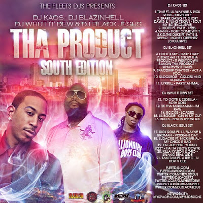 [The Fleet Djs] New Post : THE FLEET DJS PRESENTS THA PRODUCT   SOUTH EDITION WITH WITH DJ KAOS, DJ BLAZINHELL, DJ WHUT IT DEW AND DJ  BLACK JESUS