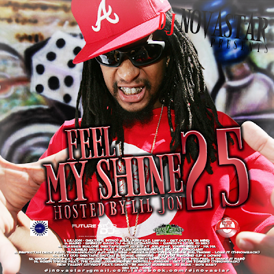[The Fleet Djs] New Post : Dj Novastar Feel My Shine Vol.25 Hosted By Lil'Jon