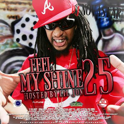 [The Fleet Djs] New Post : Dj Novastar Feel My Shine Vol.25 Hosted By Lil'Jon