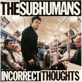 Punkanada The Subhumans  Incorrect Thoughts