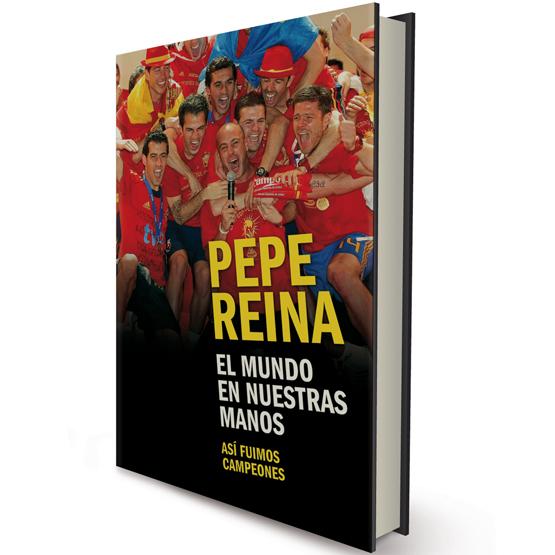 libro de Pepe Reina el mundo en nuestras manos
