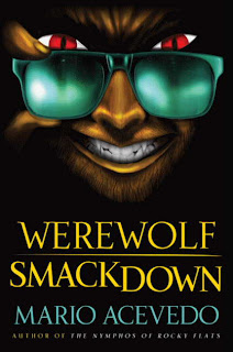 Celebrate the release of Werewolf Smackdown by Mario Acevedo - Contests