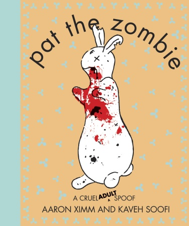 21059f294a45 A macabre mash-up of the children's classic Pat the Bunny and the  present-day zombie phenomenon, with the tactile features of the original  book revoltingly ...
