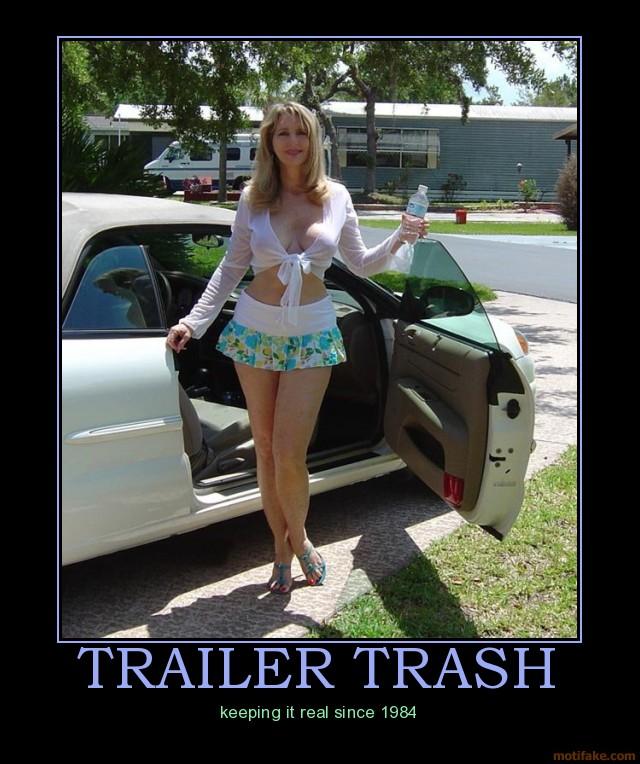[trailer-trash-demotivational-poster-1224021028.jpg]