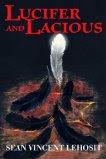 Lucifer and Lacious by Sean Vincent Lehosit