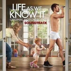 Life As We Know It Movie Soundtrack