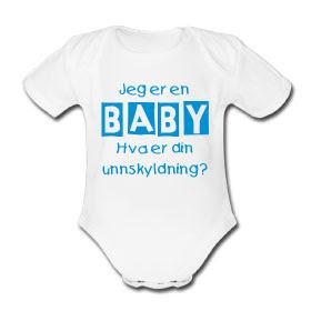 af7fc012d Kule T-skjorter Nettbutikk: Jeg er en baby, hva er din unnskyldning?