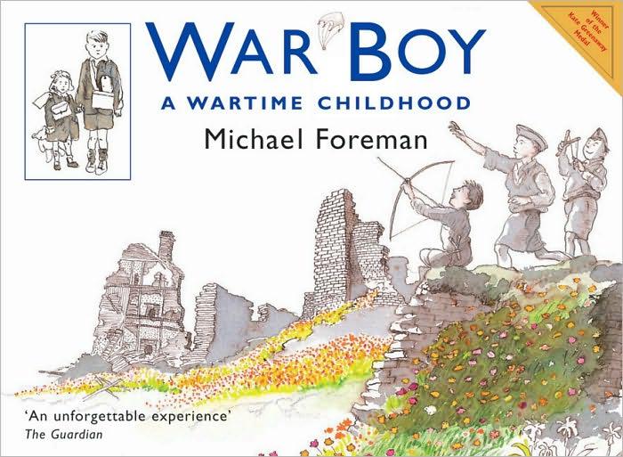 the children s war war boy a wartime childhood by michael foreman rh thechildrenswar blogspot com