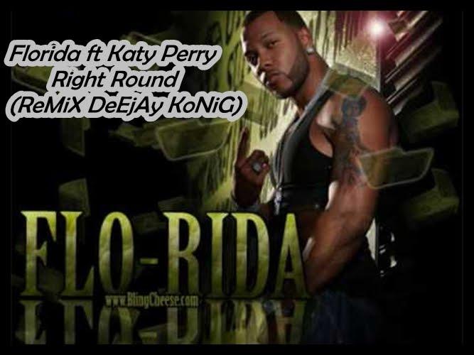 Deejay Konig Florida Ft Katy Perry Spin My Head Right Round Remix Deejay Konig