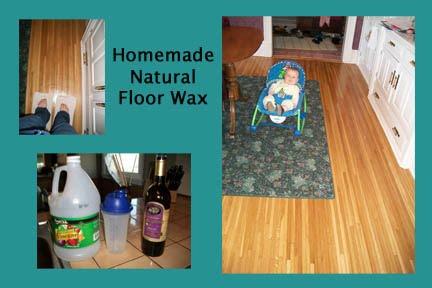 Save Green Being Green 143 Homemade Natural Floor Wax