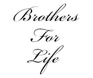 Just A Regular Guy's Blog: Bros for Life