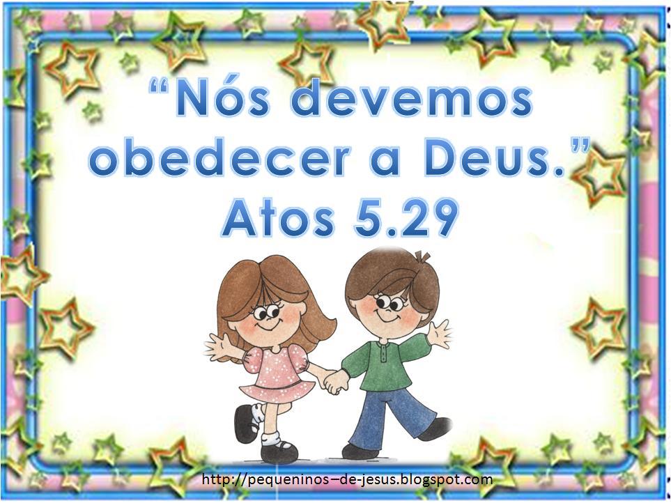 Versiculo Para Quem Esta Afastado Dos Caminhos Do Senhor: Pequeninos De Jesus: Lição 01:Aprendendo A Obedecer