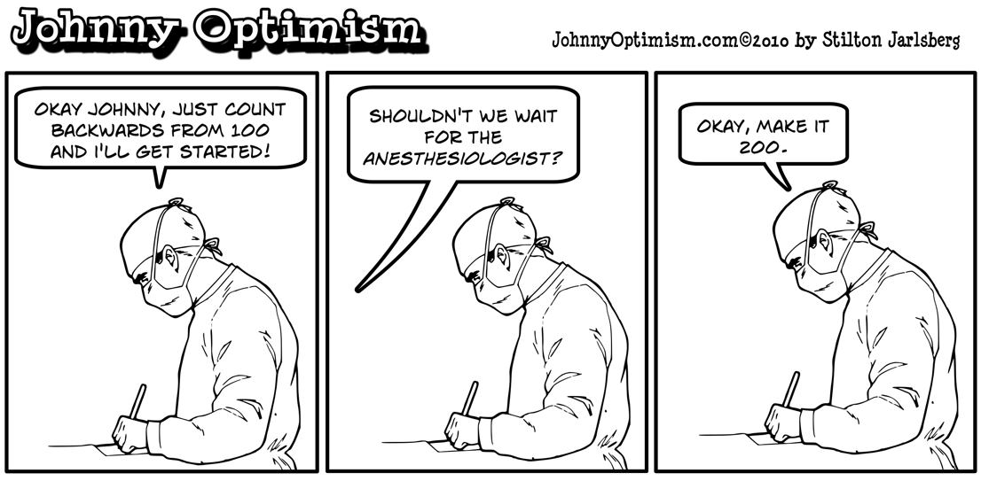 Surgeon starts surgery without anesthesia; Johnny Optimism, johnnyoptimism, stilton jarlsberg