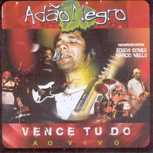 CD Adão Negro   Vence Tudo [Ao Vivo]