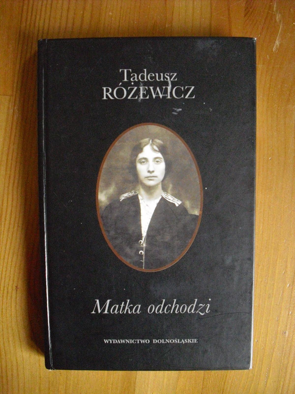 Maki W Giverny Matka Odchodzi Tadeusz Różewicz