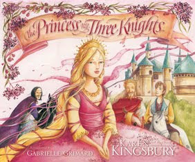 The Princess and the Three Knights by Karen Kingsbury