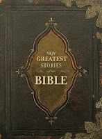 NKJV Greatest Stories of the Bible Review
