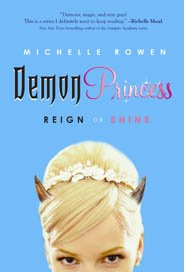 Demon Princess: Reign or Shine by Michelle Rowen