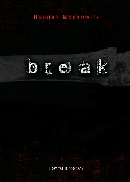 Break by Hannah Moskowitz