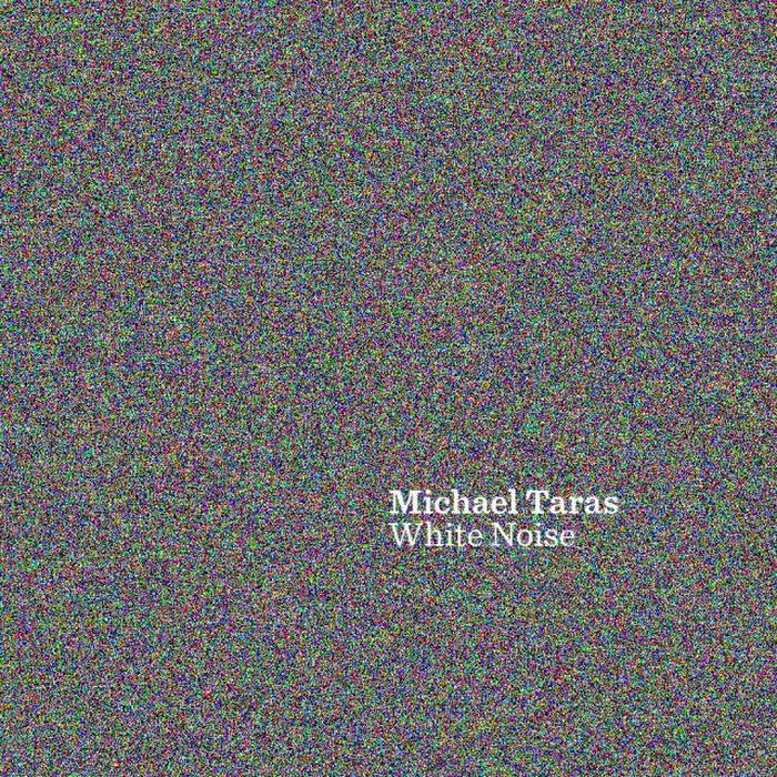 Michael Taras - 2010 - White Noise EP