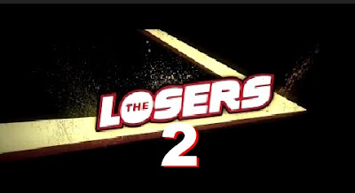The Losers 2 le film - la suite des Losers