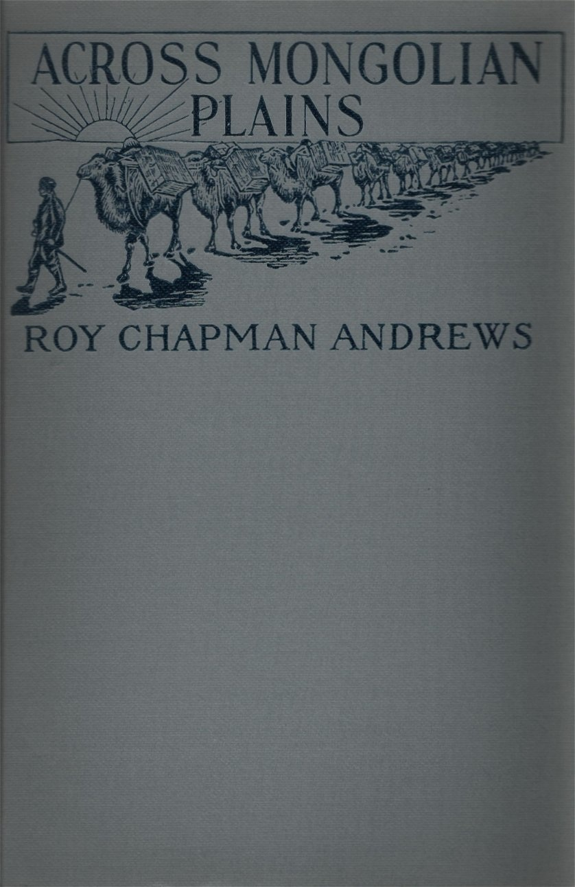 WHALES, CAMPS & TRAILS: Collecting Roy Chapman Andrews Part 2