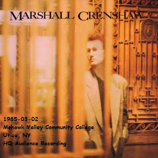 Marshall Crenshaw - 1985-03-02 - Utica, NY (HQ Audience)