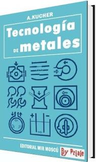 Tecnología de Metales – A. Kucher