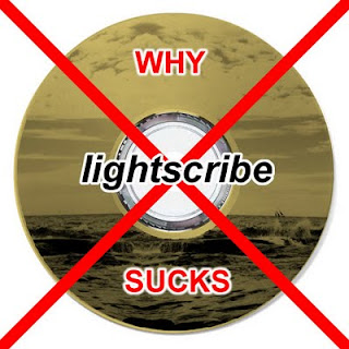 7 Good Reasons Why LightScribe Sucks