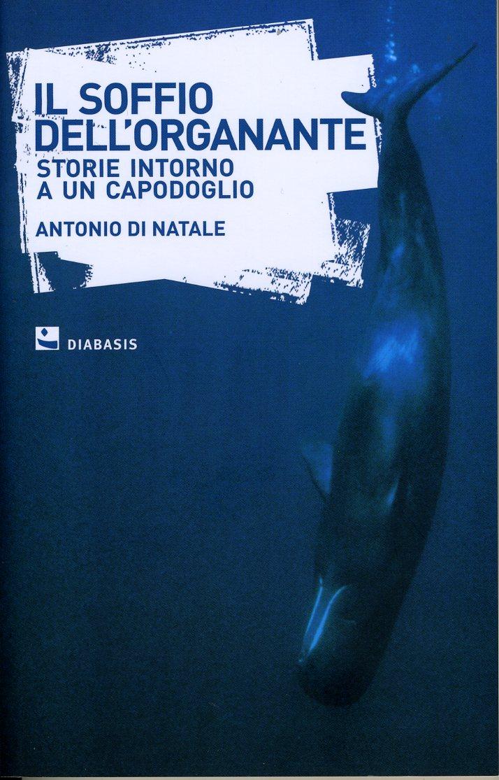 Antonio Di Natale Biologo.Libreria Internazionale Il Mare Il Canto Del Gigante Degli