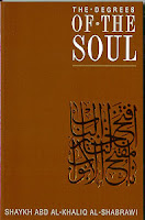 Degrees of the Soul by Shaykh abd al Khaliq al Shabrawi