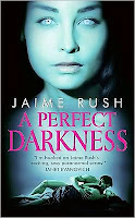 Review: A Perfect Darkness by Jamie Rush